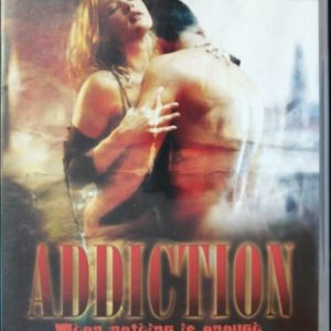 Addiction - When Nothing Is Enough DVD D